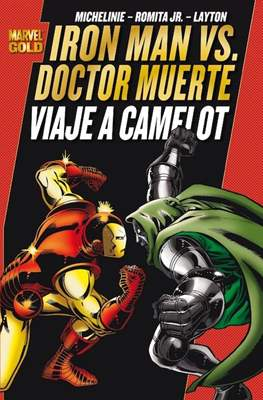 Iron Man vs. Doctor Muerte: Viaje a Camelot (2012). Marvel Gold
