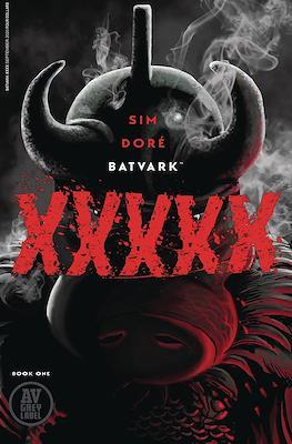 Batvark XXXXX