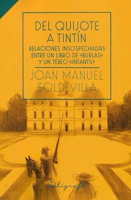 """Del Quijote a Tintín: Relaciones insospechadas entre un libro de """"burlas"""" y un tebeo """"infantil"""" (Rústica) #"""