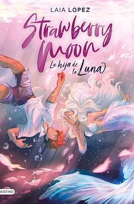 Strawberry Moon: La hija de la Luna (Cartoné) #1
