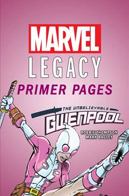 The Unbelievable Gwenpool: Marvel Legacy Primer Pages