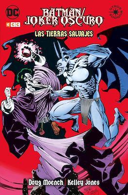 Batman / Joker Oscuro: Las tierras salvajes. Otros mundos