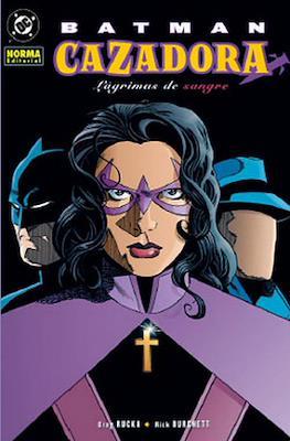 Batman / Cazadora: Lágrimas de sangre
