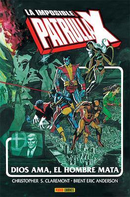 La Imposible Patrulla-X: Dios Ama, el Hombre Mata. Marvel Gold