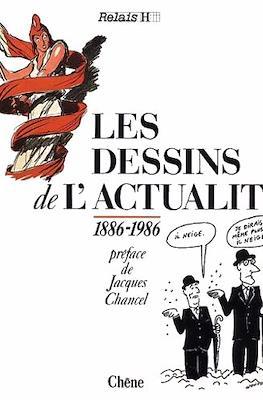 Les dessins de l'actualité. 1886-1986