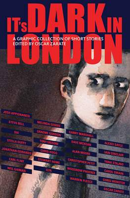 It's Dark in London - A Graphic Collection Of Short Stories