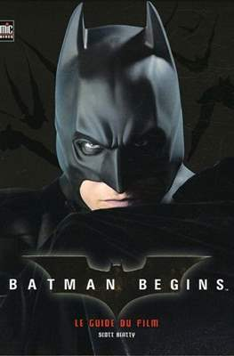Batman Begins. Le guide du film