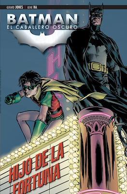 Batman: El Caballero Oscuro. Hijo de la fortuna