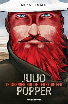 Julio Popper, le dernier roi de Terre de Feu