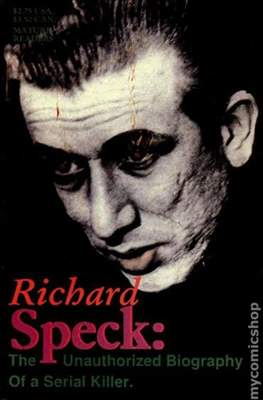 Richard Speck: The Unauthorized Biography Of a Serial Killer