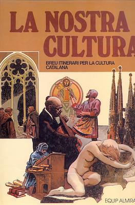 La nostra cultura. Breu itinerari per la cultura catalana