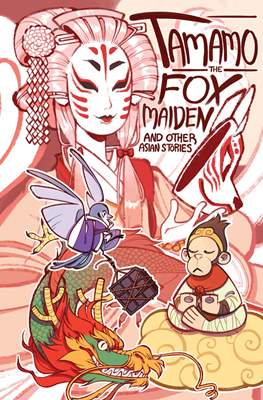 Tamamo the Fox Maiden and Other Asian Stories