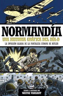Normandía. Una historia gráfica del Día-D: La invasión aliada de la fortaleza Europa de Hitler