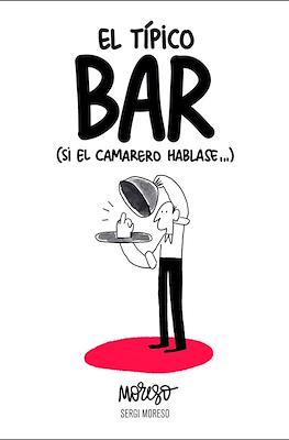 El típico bar: (Si el camarero hablase...) (Rústica 200 pp) #
