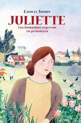 Juliette - Los fantasmas regresan en Primavera