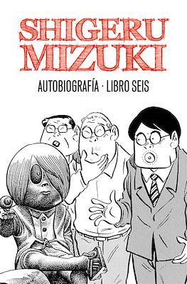Shigeru Mizuki. Autobiografía #6