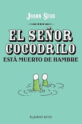 El señor cocodrilo está muerto de hambre
