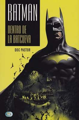 Batman. Dentro de la Batcueva