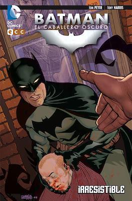 Batman: El Caballero Oscuro. Irresistible