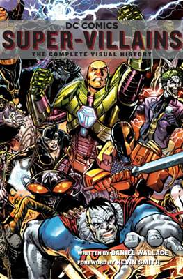 DC Comics Super-Villains The Complete Visual History