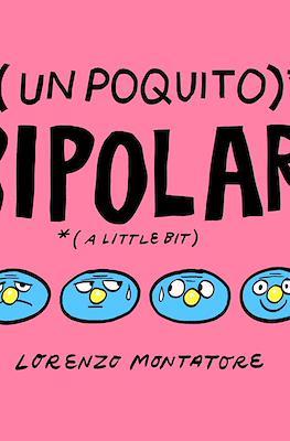(Un poquito) Bipolar