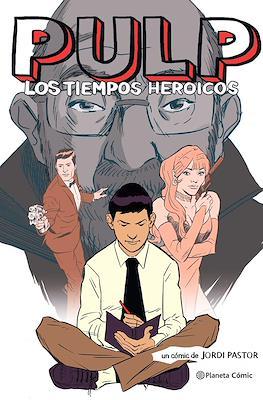 Pulp Los Tiempos Heroicos (Cartoné 128 pp)