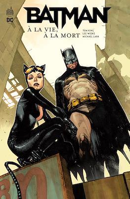 Batman. À la vie, à la mort