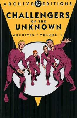 DC Archive Editions. Challengers of the Unknown (Hardcover 168 pp) #1