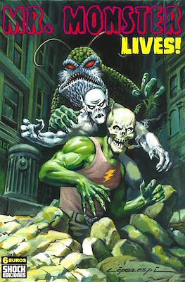Mr. Monster Lives!