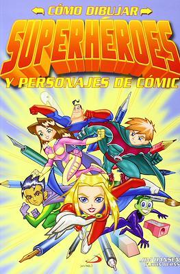 Cómo dibujar superhéroes y personajes de cómic