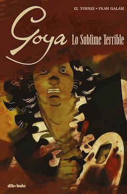 Goya - Lo Sublime Terrible