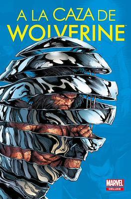 A La Caza de Wolverine - Marvel Deluxe