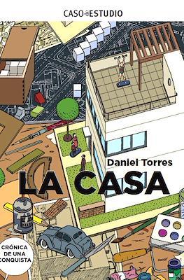 Caso de estudio - Daniel Torres. La casa: Crónica de una conquista
