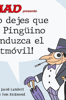 Mad presenta ¡No dejes que el Pingüino conduzca el Batmóvil! (Cartoné 32 pp) #