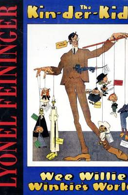 The Comic Strip Art of Lyonel Feininger: The Kin-der-Kids. Wee Willie Winkie's World