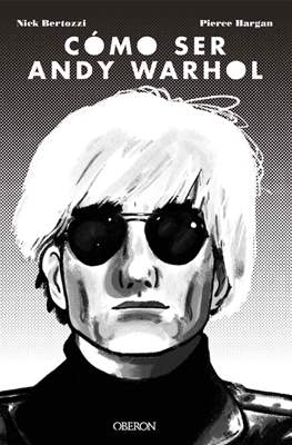 Cómo ser Andy Warhol (Cartoné 160 pp) #