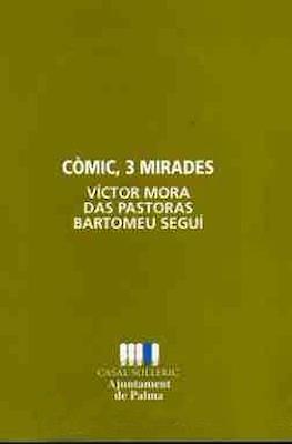 Còmic, 3 mirades: Víctor Mora, Das Pastoras, Bartomeu Seguí
