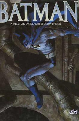 Batman. Portraits du Dark Knight et de Son Univers