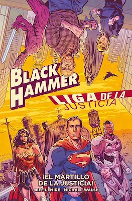 Black Hammer/Liga de la Justicia: ¡El martillo de la justicia! (Cartoné 168 pp) #