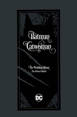 Batman / Catwoman: The Wedding Album - The Deluxe Edition