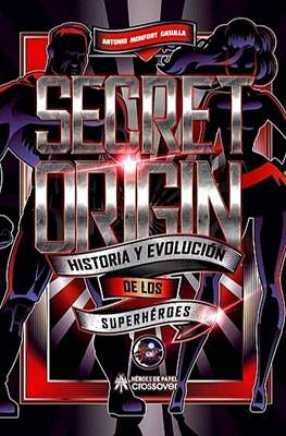 Secret Origin: Historia y Evolución de los Superhéroes