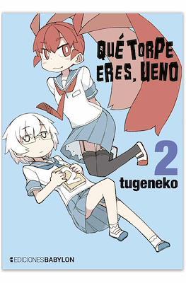 Qué torpe eres, Ueno (Rústica con sobrecubierta) #2