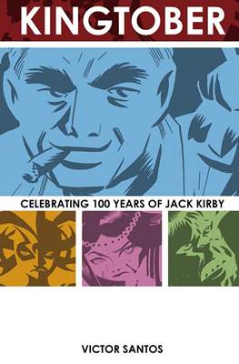 Kingtober. Celebrating 100 Years Of Jack Kirby