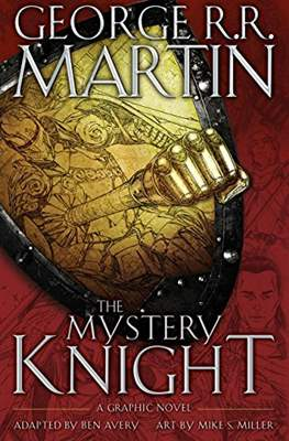 The Mystery Knight. A Graphic Novel