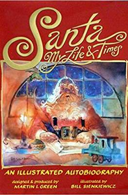 Santa My Life & Times. An Illustrated Autobiography