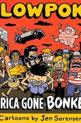 Slowpoke - America gone Bonkers