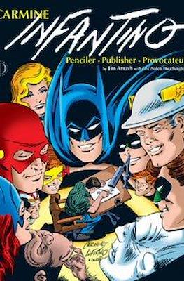 Carmine Infantino: Penciler Publisher Provocateur