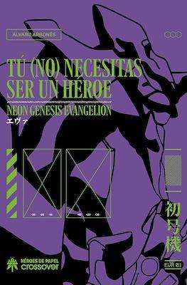 Tú (no) necesitas ser un héroe. Neon Genesis Evangelion - Edición Reboot