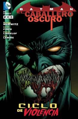 Batman: El Caballero Oscuro. Ciclo de Violencia