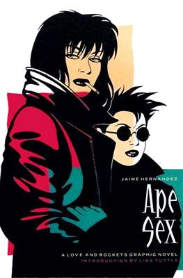 Ape Sex: A Love and Rockets Graphic Novel